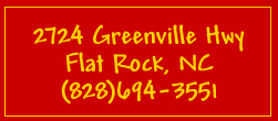 2724 Greenville Hwy Flat Rock NC 828-694-3551