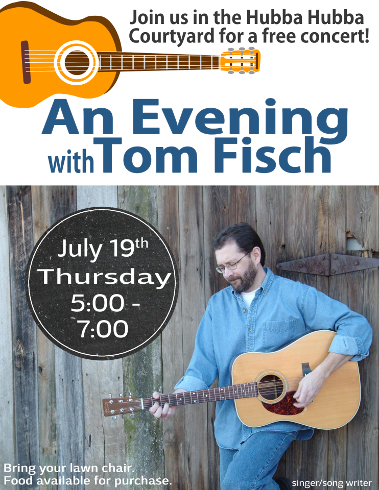 An Evening with Tom Fisch free music in courtyard with singer songwriter Tom Fisch July 19 2018